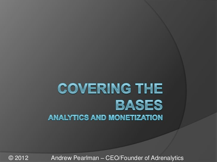 © 2012   Andrew Pearlman – CEO/Founder of Adrenalytics
