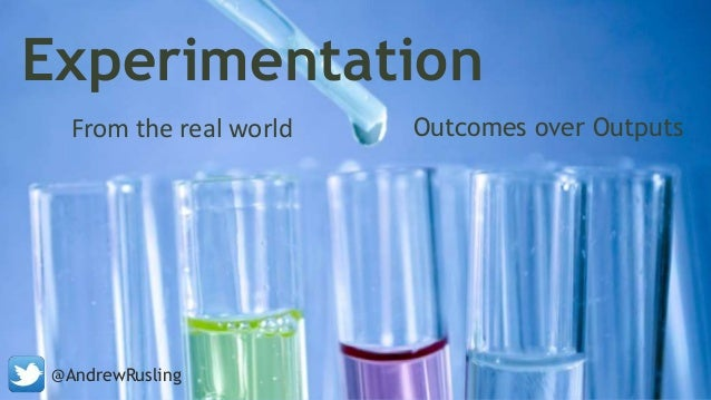 Experimentation Outcomes over OutputsFrom the real world @AndrewRusling