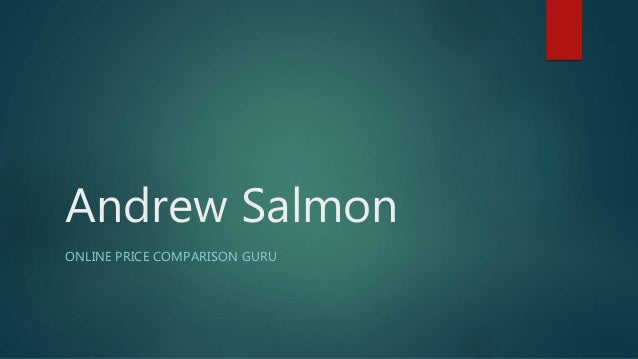 Andrew Salmon ONLINE PRICE COMPARISON GURU
