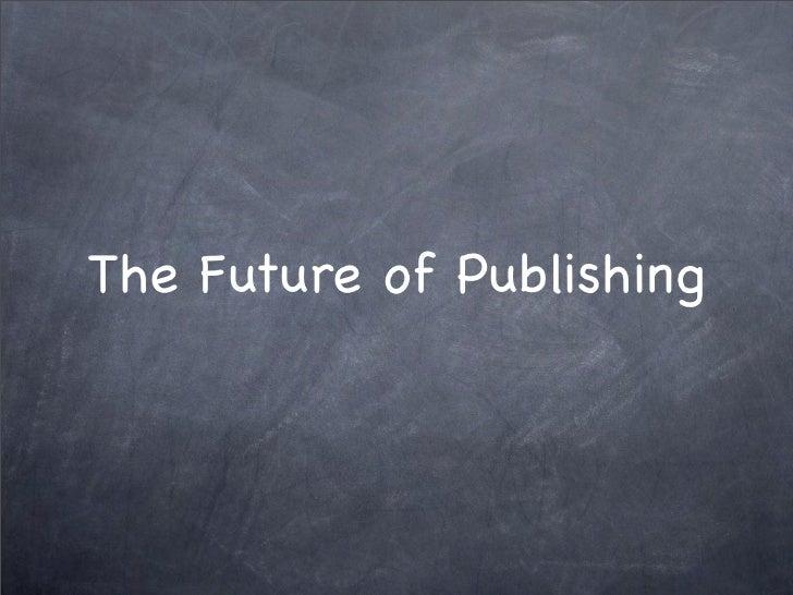 The Future of Publishing