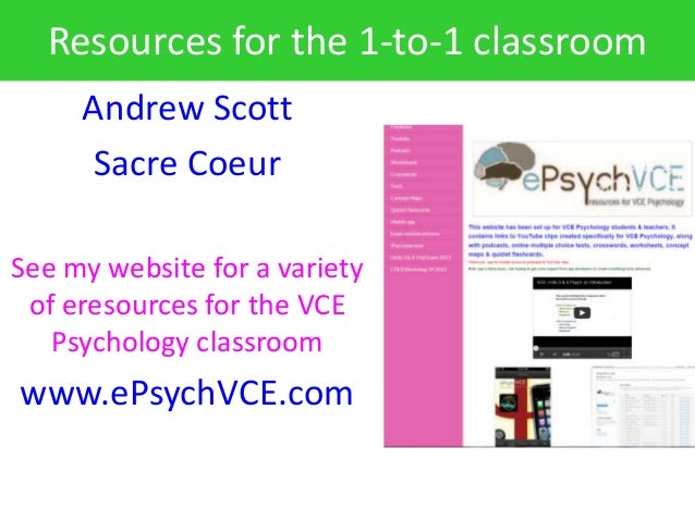 Resources for the 1-to-1 classroom     Andrew Scott      Sacre CoeurSee my website for a variety of eresources for the VCE...