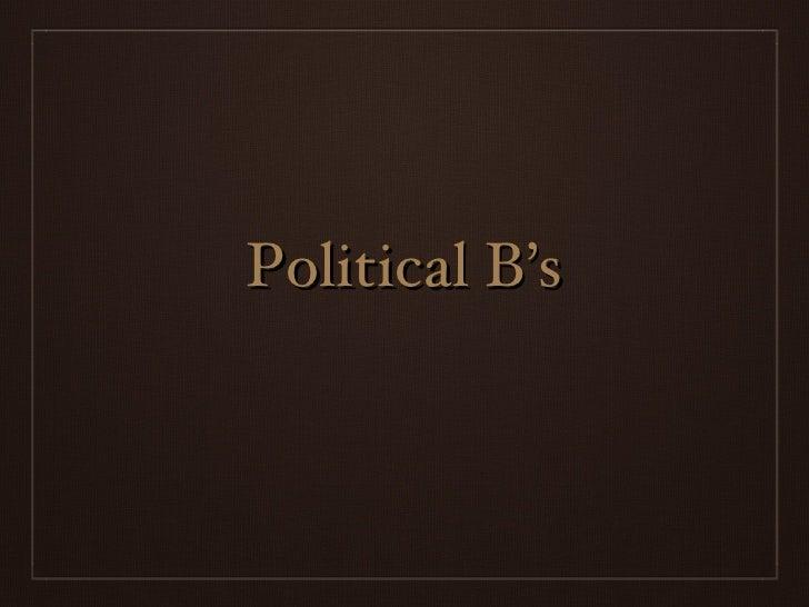 Political B's