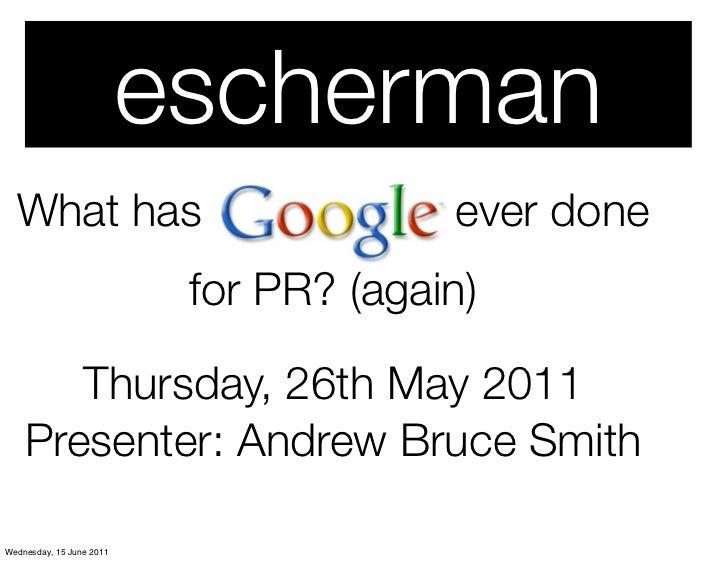 escherman  What has                              ever done                           for PR? (again)       Thursday, 26th ...