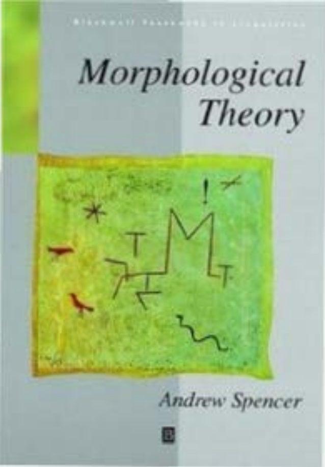- Morphological Theory T L· . •