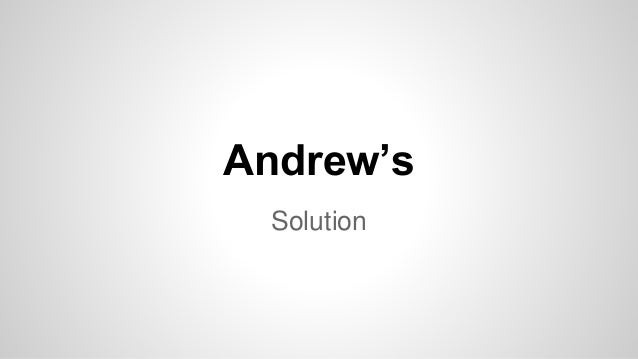 Andrew's Solution