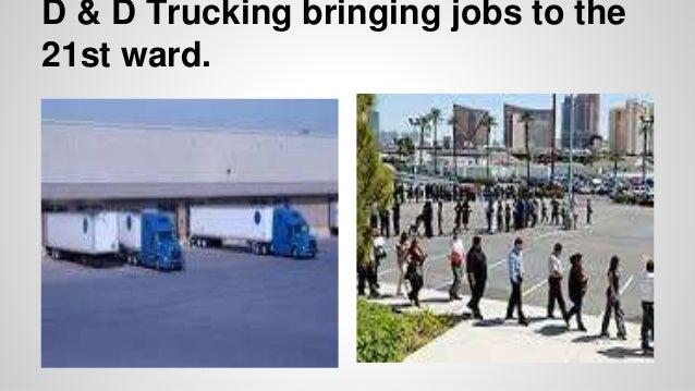 D & D Trucking bringing jobs to the 21st ward.