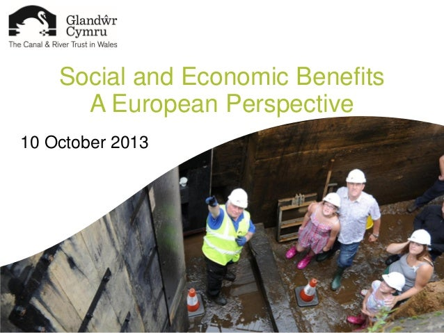 Social and Economic Benefits A European Perspective 10 October 2013