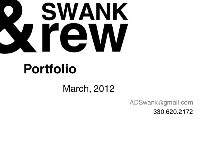 Portfolio      March, 2012                    ADSwank@gmail.com                          330.620.2172