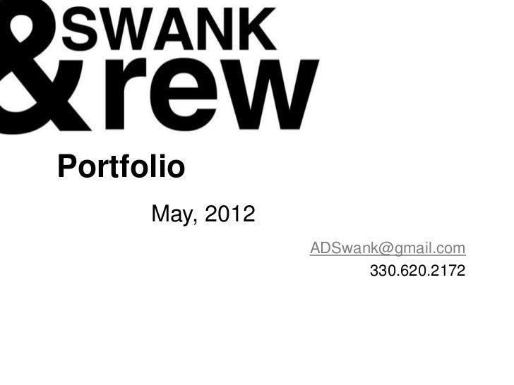 Portfolio      May, 2012                  ADSwank@gmail.com                        330.620.2172