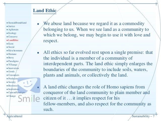 Land Ethic• SustainBrundtland• Justice• AgSustain• Ecology• Conserve• LandEthic• Econ• Social• Kirschenmann• Humane• Berry...