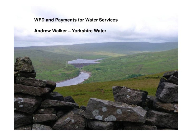 WFD and Payments for Water ServicesAndrew Walker – Yorkshire Water