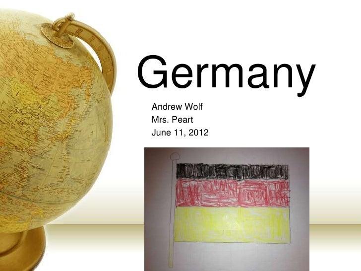 GermanyAndrew WolfMrs. PeartJune 11, 2012