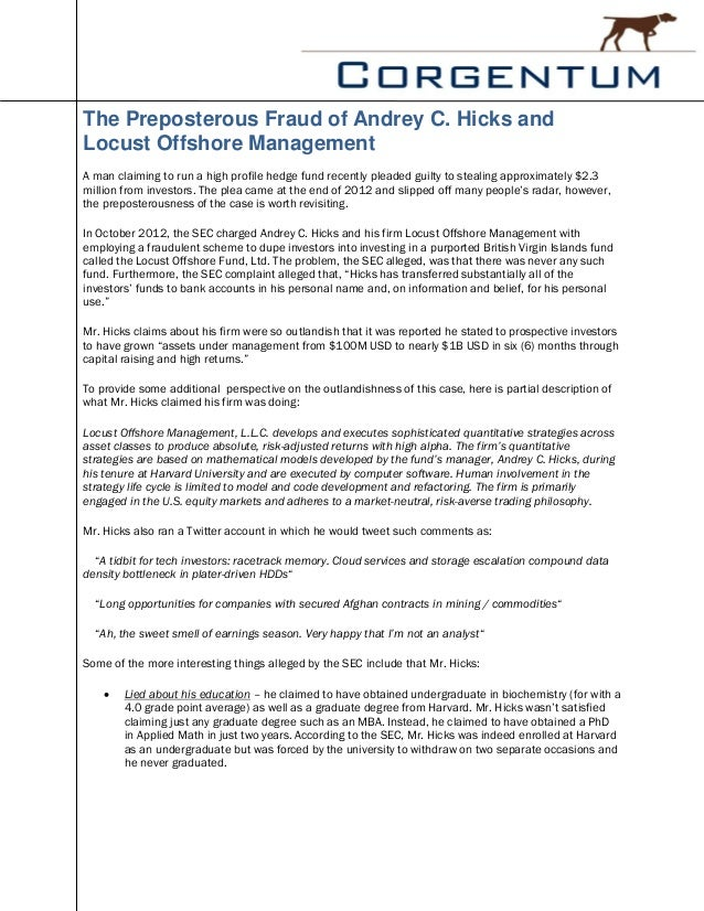 The Preposterous Fraud of Andrey C. Hicks andLocust Offshore ManagementA man claiming to run a high profile hedge fund rec...