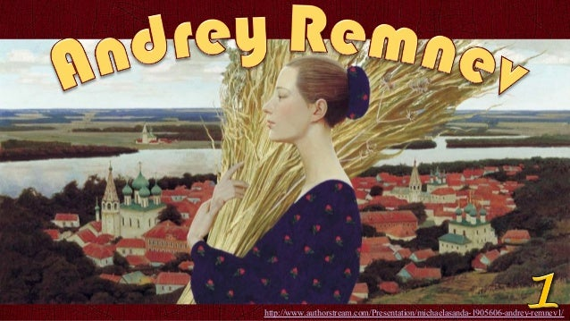 http://www.authorstream.com/Presentation/michaelasanda-1905606-andrey-remnev1/