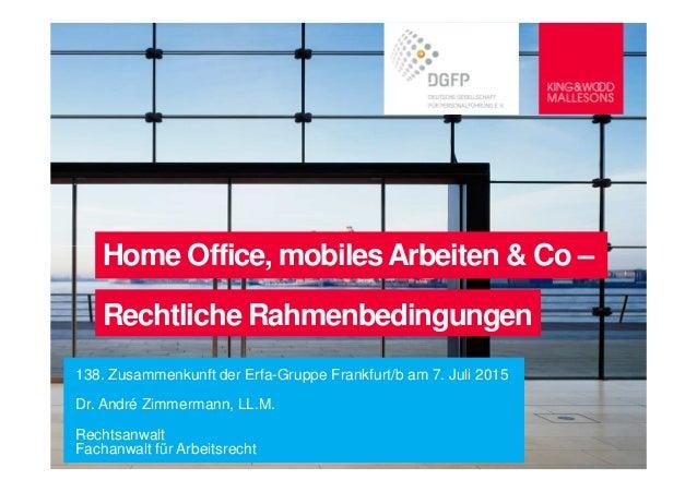Home Office, mobilesArbeiten & Co – Rechtliche Rahmenbedingungen 138. Zusammenkunft der Erfa-Gruppe Frankfurt/b am 7. Juli...
