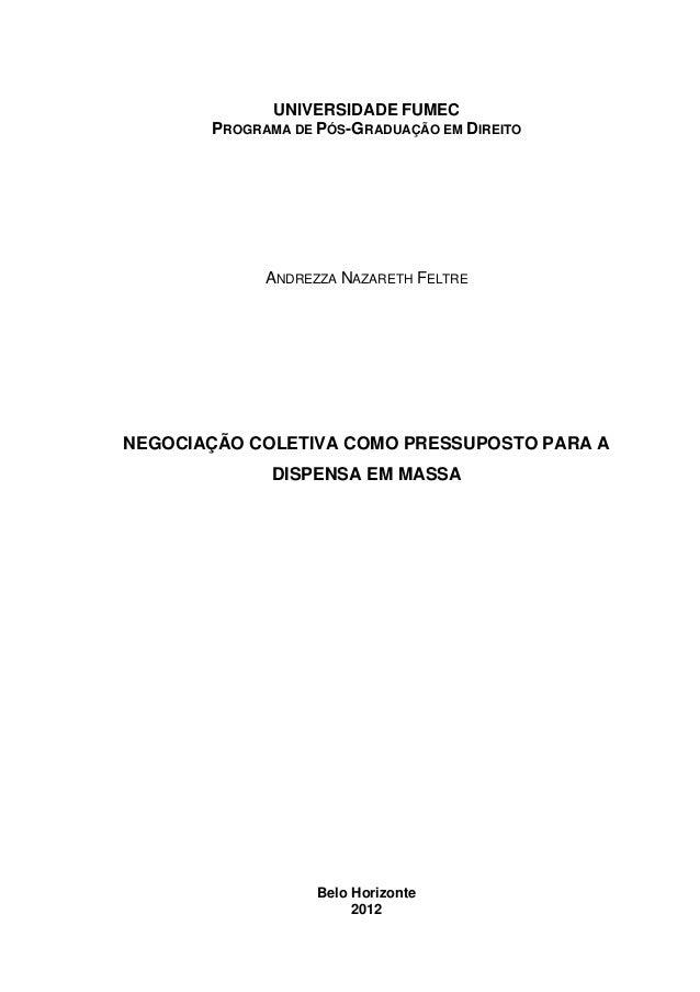 UNIVERSIDADE FUMEC PROGRAMA DE PÓS-GRADUAÇÃO EM DIREITO ANDREZZA NAZARETH FELTRE NEGOCIAÇÃO COLETIVA COMO PRESSUPOSTO PARA...
