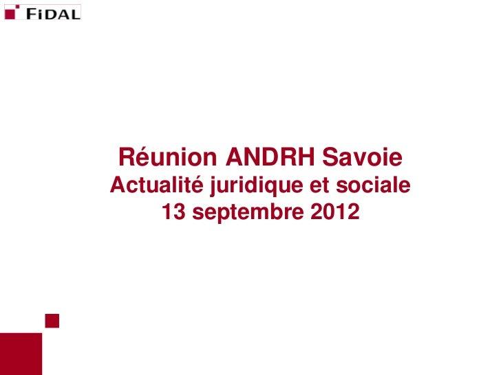 Réunion ANDRH SavoieActualité juridique et sociale    13 septembre 2012