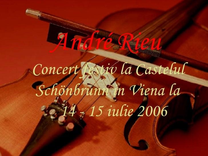 André Rieu   Concert festiv la Castelul Schönbrunn in Viena la 14 - 15 iulie 2006