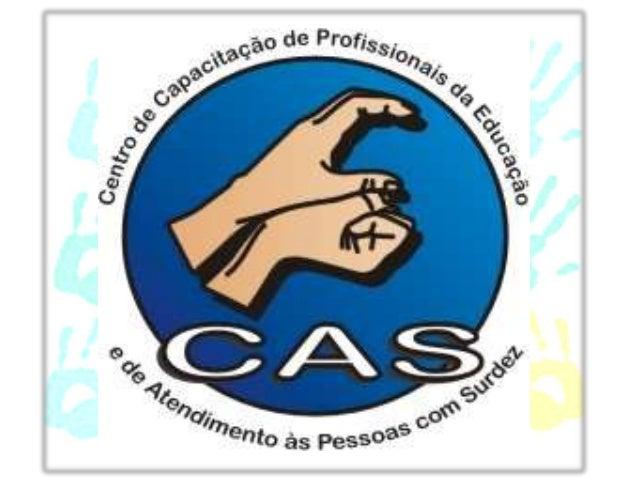 LIBRAS MINHA PRIMEIRA LÍNGUA • Local: Centro de Capacitação de Profissionais da Educação e Atendimento às pessoas com Surd...