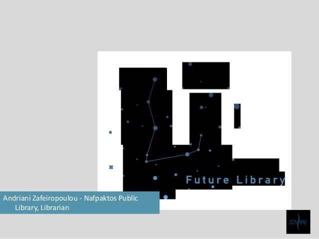Andriani Zafeiropoulou - Nafpaktos Public Library, Librarian