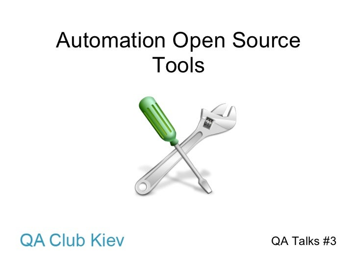 Automation Open Source         Tools                   QA Talks #3