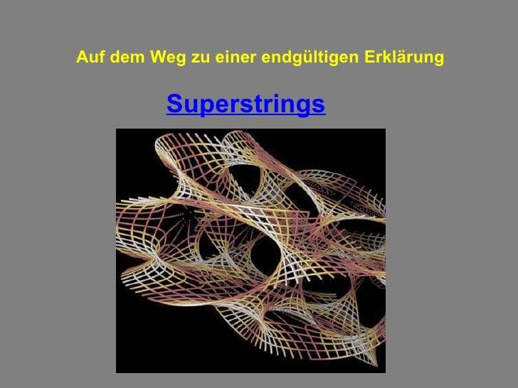 Auf dem Weg zu einer endgültigen Erklärung Superstrings