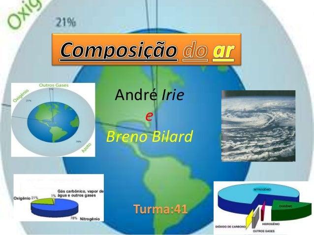 André IrieeBreno Bilard