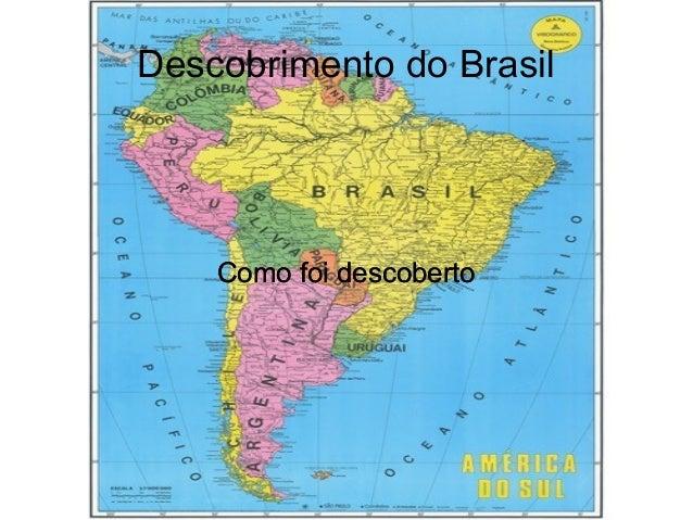 Descobrimento do Brasil  Como foi descoberto