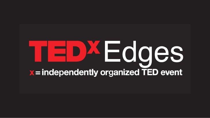TEDxEdges 2010 Slide 1