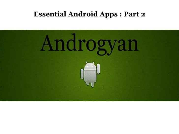 Essential Android Apps : Part 2