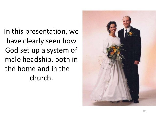In this presentation, we have clearly seen how God set up a system of male headship, both in the home and in the church.  ...