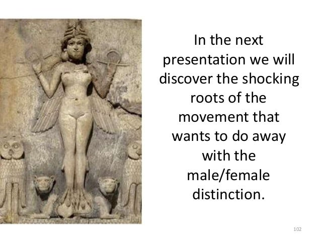 In the next presentation we will discover the shocking roots of the movement that wants to do away with the male/female di...