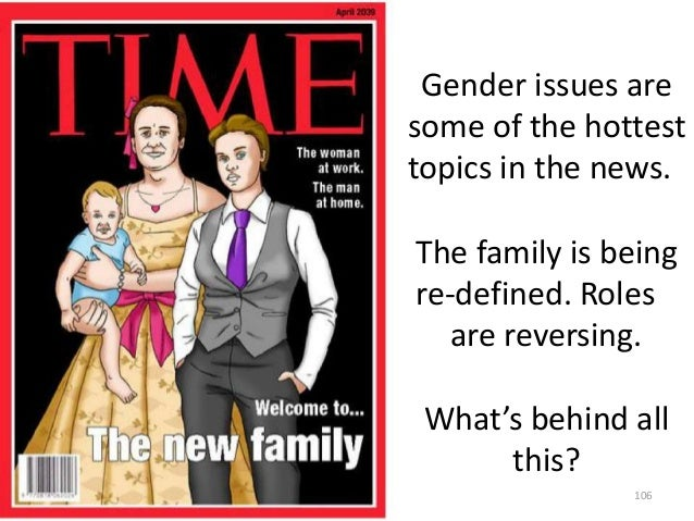 Gender issues are some of the hottest topics in the news. The family is being re-defined. Roles are reversing.  What's beh...