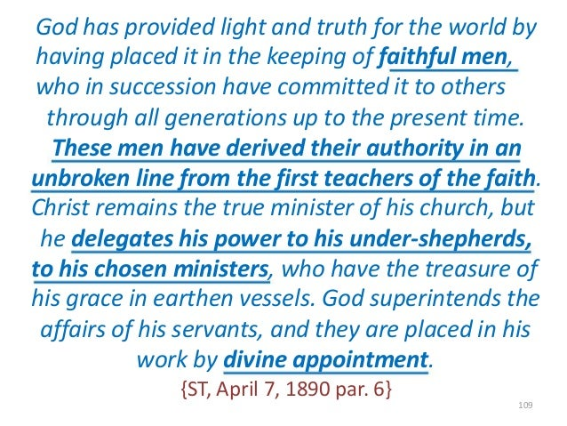 God has provided light and truth for the world by having placed it in the keeping of faithful men, who in succession have ...