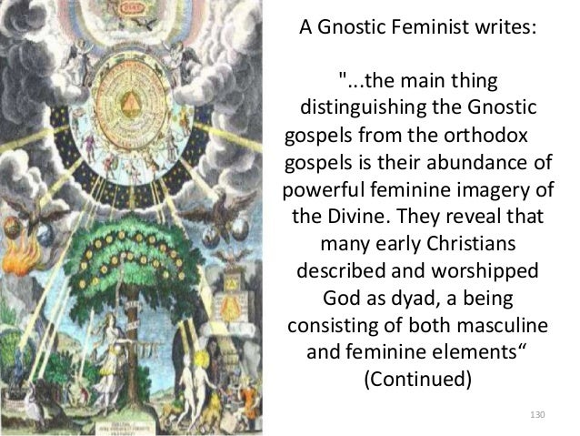 """A Gnostic Feminist writes: """"...the main thing distinguishing the Gnostic gospels from the orthodox gospels is their abunda..."""