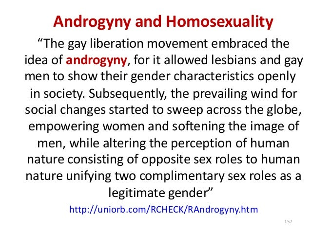 """Androgyny and Homosexuality """"The gay liberation movement embraced the idea of androgyny, for it allowed lesbians and gay m..."""