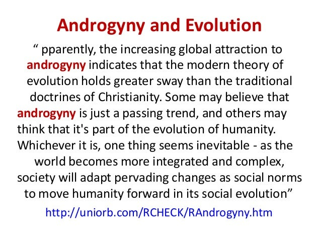 """Androgyny and Evolution """" pparently, the increasing global attraction to androgyny indicates that the modern theory of evo..."""