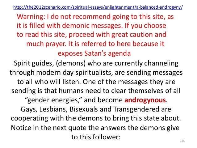 http://the2012scenario.com/spiritual-essays/enlightenment/a-balanced-androgyny/  Warning: I do not recommend going to this...