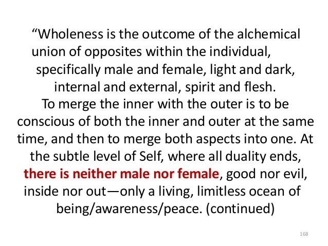 """""""Wholeness is the outcome of the alchemical union of opposites within the individual, specifically male and female, light ..."""