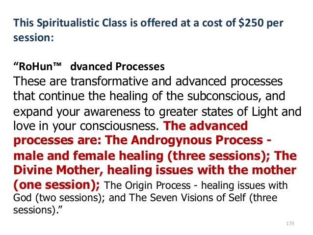 """This Spiritualistic Class is offered at a cost of $250 per session:  """"RoHun™ dvanced Processes These are transformative an..."""