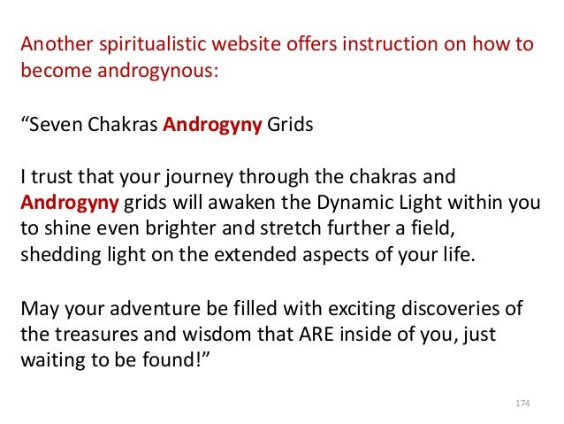 """Another spiritualistic website offers instruction on how to become androgynous: """"Seven Chakras Androgyny Grids I trust tha..."""