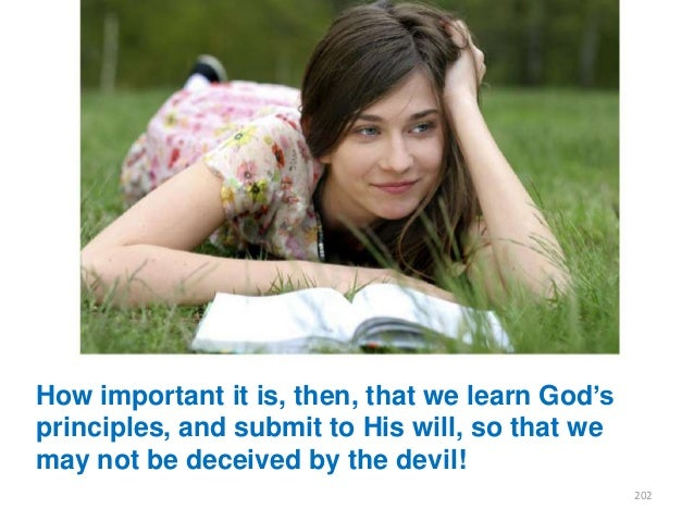 """How important it is, then, that we learn God""""s principles, and submit to His will, so that we may not be deceived by the d..."""