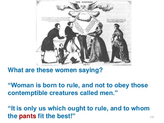 """What are these women saying? """"Woman is born to rule, and not to obey those contemptible creatures called men.""""  """"It is onl..."""