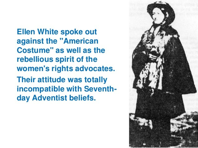 """Ellen White spoke out against the """"American Costume"""" as well as the rebellious spirit of the women's rights advocates. The..."""