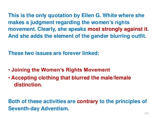 """This is the only quotation by Ellen G. White where she makes a judgment regarding the women""""s rights movement. Clearly, sh..."""