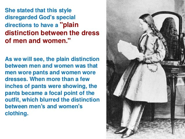 """She stated that this style disregarded God's special directions to have a """"plain  distinction between the dress of men and..."""