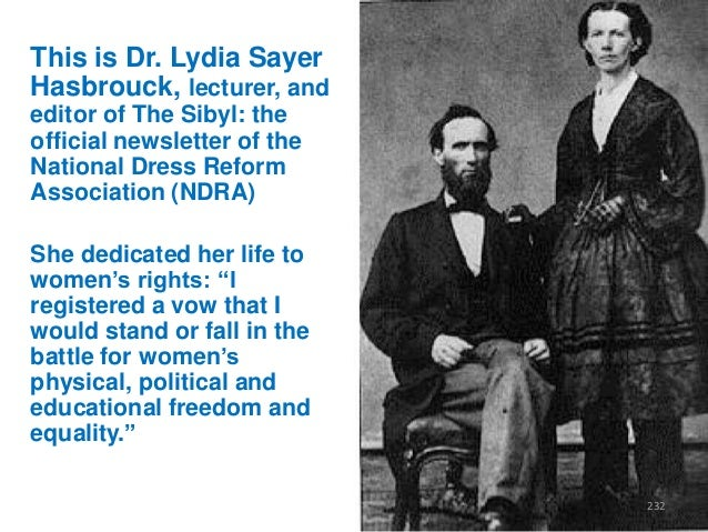 This is Dr. Lydia Sayer Hasbrouck, lecturer, and editor of The Sibyl: the official newsletter of the National Dress Reform...