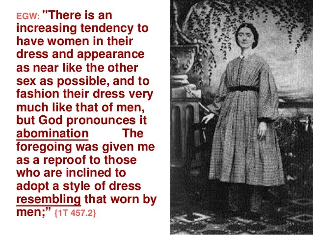 """EGW: """"There  is an increasing tendency to have women in their dress and appearance as near like the other sex as possible,..."""