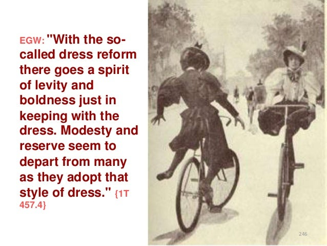 """EGW: """"With  the socalled dress reform there goes a spirit of levity and boldness just in keeping with the dress. Modesty a..."""