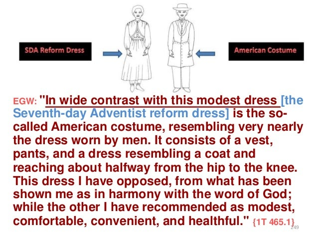 """EGW: """"In  wide contrast with this modest dress [the Seventh-day Adventist reform dress] is the socalled American costume, ..."""